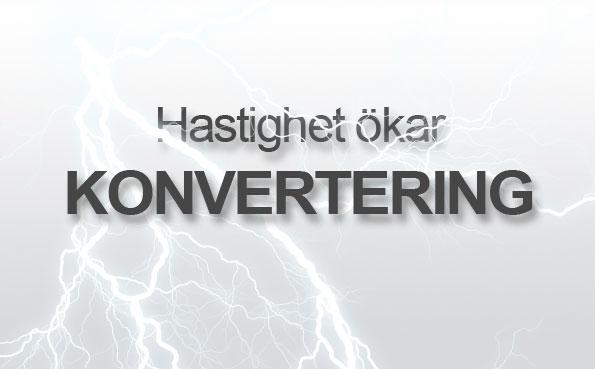 Hastighet ökar konvertering